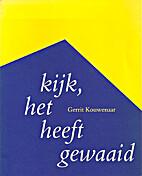 kijk, het heeft gewaaid by Gerrit Kouwenaar
