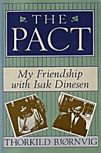 The pact: My friendship with Isak Dinesen by…