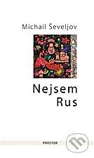 Nejsem Rus by Michail Ševelev