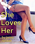 She Loves Her (A Lesbian Adventure Romance)…