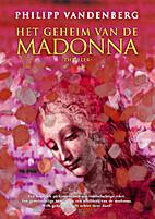 Het geheim van de Madonna by Philipp…