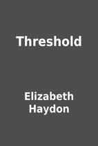 Threshold by Elizabeth Haydon