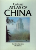 Cultural Atlas of China by Caroline Blunden