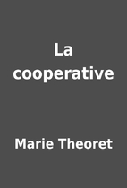 La cooperative by Marie Theoret