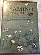 Naming living things; the grouping of plants…
