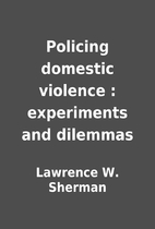 Policing domestic violence : experiments and…