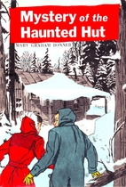 Mystery of the Haunted Hut by Mary Graham…