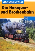 Die Harzquer- und Brockenbahn und die…