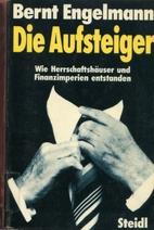 Die Aufsteiger by Bernt Engelmann