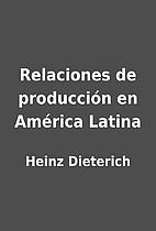 Relaciones de producción en América Latina…