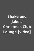 Shake and Jake's Christmas Club Lounge…