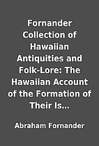 Fornander Collection of Hawaiian Antiquities…