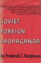 Soviet Foreign Propaganda by Frederick…