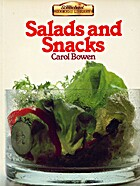 Salads and Snacks by Carol Bowen