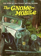 The Gnome-Mobile: The Story of Walt Disney's…