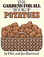The Gardens for All Book of Potatoes by Dick…