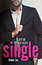 Single, Volume 2 (Single, #2) by Lyra Parish