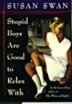 Stupid Boys Are Good to Relax With by Susan…