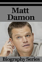 Celebrity Biographies - Matt Damon -…