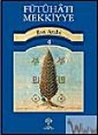 Fütuhat-ı Mekkiyye 4 by Ibn Arabi