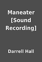 Maneater [Sound Recording] by Darrell Hall