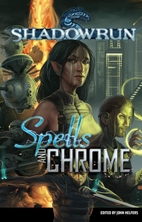 Shadowrun: Spells & Chrome by John Helfers