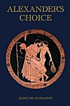 Alexander's Choice by Edmund Marlowe