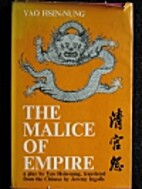 The malice of empire by Hsin-nung Yao