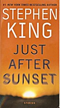 Just After Sunset: Stories by Stephen King