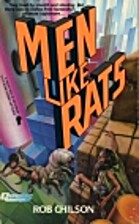 Men Like Rats by Robert Chilson