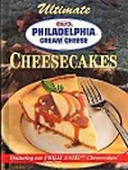 Ultimate Cheesecakes by Kraft Foods