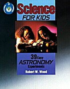 Science for Kids: 39 Easy Astronomy…