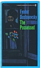 The Possessed by Fyodor Dostoyevsky