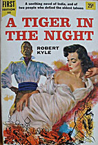 A Tiger in the Night by Robert Kyle