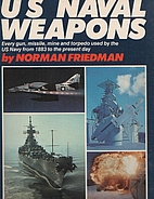 U.S. Naval Weapons: Every Gun, Missile, Mine…