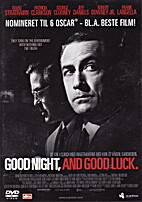 Good Night, and Good Luck [film] by George…