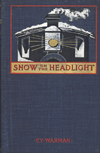 Snow on the Headlight: A Story of the Great…