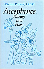 Acceptance: Passage into Hope by Miriam…