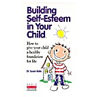 Building Self-Esteem in Your Child by Susan…
