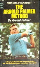 The Arnold Palmer method by Arnold Palmer