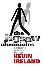 The Jigsaw Chronicles by Kevin Ireland