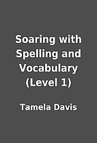 Soaring with Spelling and Vocabulary (Level…