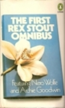 The First Rex Stout Omnibus: Featuring Nero…