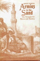 Armies in the Sand: Struggle for Mecca and…