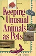 Keeping Unusual Animals As Pets by Jef…
