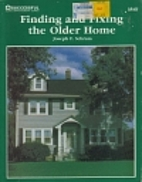 Finding & fixing the older home by Joseph F…
