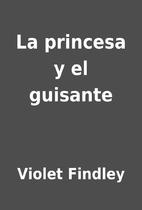 La princesa y el guisante by Violet Findley