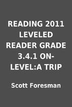READING 2011 LEVELED READER GRADE 3.4.1…