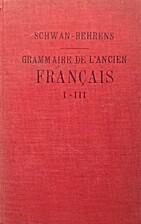Grammaire de l'ancien français I - III by…
