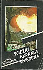 Ścieżki kaprala Smereka : powieść…
